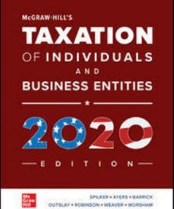 Solution Manual for McGraw-Hill's Taxation of Individuals and Business Entities 2020 Edition 11th Edition Spilker