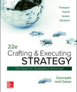 Solution Manual for Crafting and Executing Strategy: Concepts and Cases 22nd Edition Thompson Jr