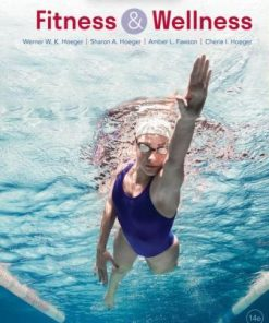Test Bank for Fitness and Wellness 14th Edition Hoeger