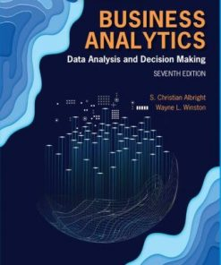 Solution Manual for Business Analytics: Data Analysis and Decision Making 7th Edition Albright