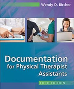 Test Bank for Documentation for Physical Therapist Assistants 5th Edition Bircher