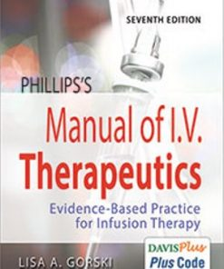 Test Bank for Phillips's Manual of I.V. Therapeutics: Evidence-Based Practice for Infusion Therapy 7th Edition Gorski