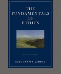 Test Bank for The Fundamentals of Ethics 4th Edition Shafer-Landau