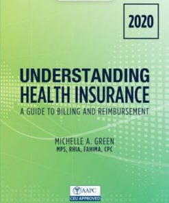 Test Bank for Understanding Health Insurance: A Guide to Billing and Reimbursement – 2020 15th Edition Green