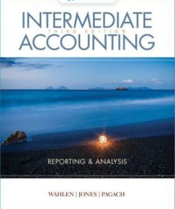 Solution Manual for Intermediate Accounting: Reporting and Analysis 3rd Edition Wahlen