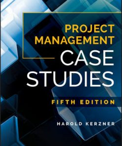 Solution Manual for Project Management Case Studies 5th Edition Kerzner