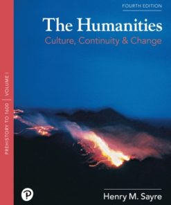 Test Bank for The Humanities: Culture, Continuity, and Change, Volume 1 4th Edition Sayre
