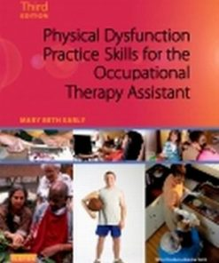 Test Bank for Physical Dysfunction Practice Skills for the Occupational Therapy Assistant 3rd Edition Early