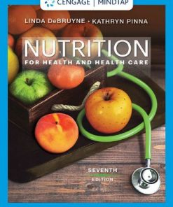 Test Bank for Nutrition for Health and Health Care 7th Edition DeBruyne