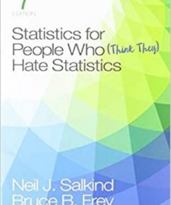 Test Bank for Statistics for People Who (Think They) Hate Statistics 7th Edition Salkind