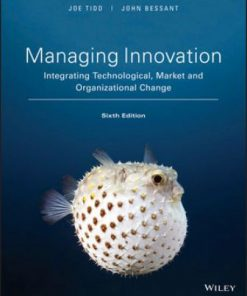 Test Bank for Managing Innovation: Integrating Technological Market and Organizational Change 6th Edition Tidd