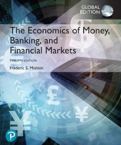 Test Bank for Economics of Money Banking and Financial Markets: Global Edition 12th Edition Mishkin