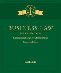 Test Bank for Business Law: Text & Cases – Commercial Law for Accountants 14th Edition Miller