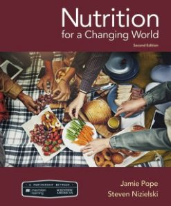 Test Bank for Nutrition For A Changing World 2nd Edition Pope