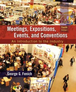 Test Bank for Meetings, Expositions, Events and Conventions: An Introduction to the Industry 4th Edition Fenich