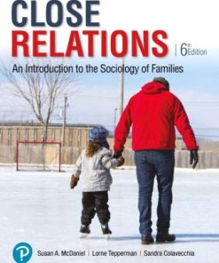 Test Bank for Close Relations: An Introduction to the Sociology of Families 6th Edition McDaniel
