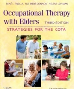 Test Bank for Occupational Therapy with Elders Strategies for the COTA 3rd Edition By Padilla