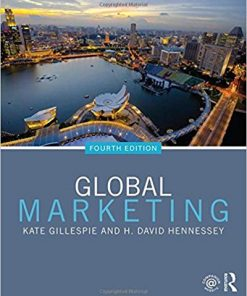 Test Bank for Global Marketing 4th Edition Gillespie
