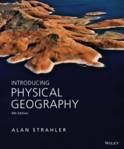 Test Bank for Introducing Physical Geography 6th Edition Strahler