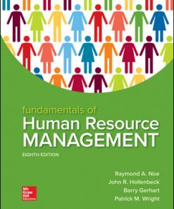 Solution Manual for Fundamentals of Human Resource Management 8th Edition Noe