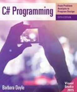 Solution Manual for C# Programming: From Problem Analysis to Program Design 5th Edition Doyle