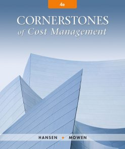 Test Bank for Cornerstones of Cost Management 4th Edition Hansen
