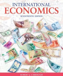 Solution Manual for International Economics 17th Edition Carbaugh