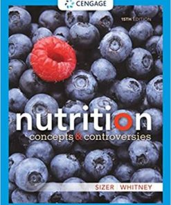 Test Bank for Nutrition Concepts and Controversies 15th Edition Sizer