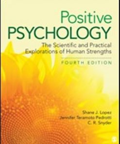 Test Bank for Positive Psychology The Scientific and Practical Explorations of Human Strengths 4th Edition Lopez
