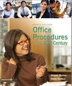 Test Bank for Office Procedures for the 21st Century 8th Edition Burton