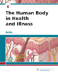 Test Bank for The Human Body in Health and Illness 6th Edition Herlihy