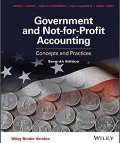 Solution Manual for Government and Not-for-Profit Accounting 7th Edition Granof