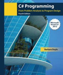 Test Bank for C# Programming: From Problem Analysis to Program Design, 4/e, Doyle