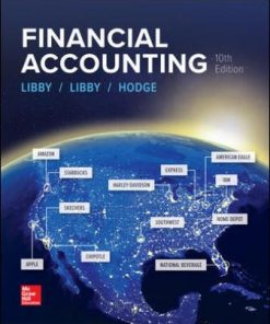 Solution Manual for Financial Accounting 10th Edition Libby