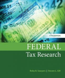 Solution Manual for Federal Tax Research 11th Edition Sawyers
