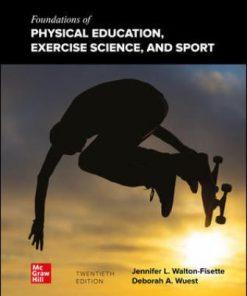 Test Bank for Foundations of Physical Education, Exercise Science, and Sport 20th Edition Wuest