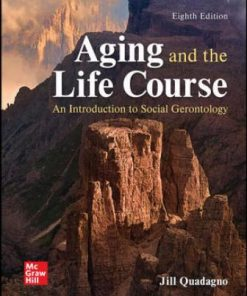 Test Bank for Aging and the Life Course: An Introduction to Social Gerontology 8th Edition Quadagno