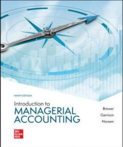 Test Bank for Introduction to Managerial Accounting 9th Edition Brewer