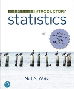 Test Bank for Introductory Statistics MyLab Revision 10th Edition Weiss