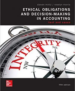 Solution Manual for Ethical Obligations and Decision Making in Accounting: Text and Cases 5th Edition Mintz