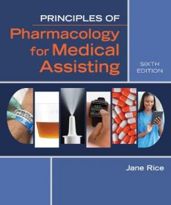 Test Bank for Principles of Pharmacology for Medical Assisting 6th Edition Rice