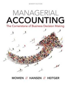 Test Bank for Managerial Accounting 7th Edition Mowen