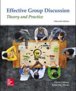 Test Bank for Effective Group Discussion: Theory and Practice 15th Edition Galanes