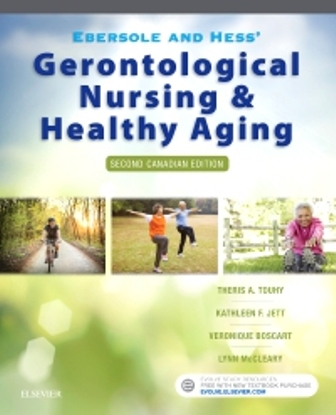 Test Bank for Ebersole and Hess' Gerontological Nursing and Healthy Aging in Canada 2nd Edition Touhy